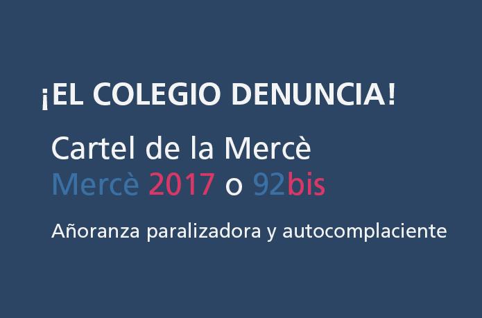 ¡El Colegio denuncia! Cartel de La Mercè · Mercè 2017 o 92bis