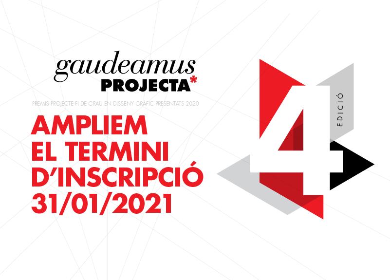 New deadline: Premis gaudeamusPROJECTA · 31 gener 2021